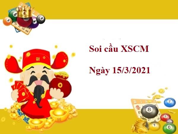 Soi cầu XSCM 15/3/2021
