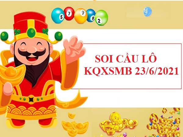 Soi cầu lô VIP KQXSMB 23/6/2021 hôm nay