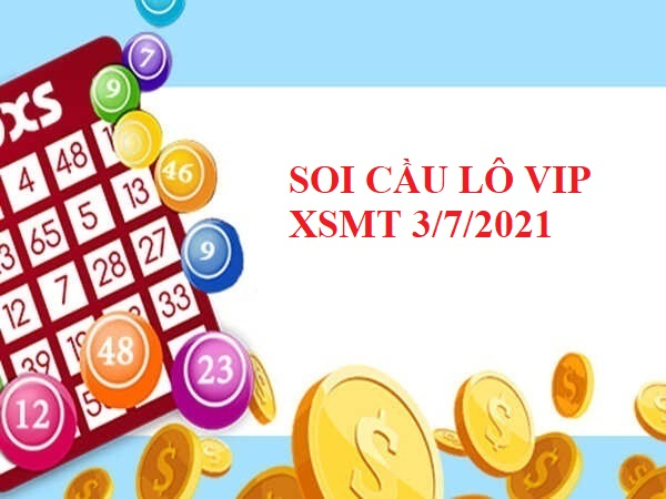Soi cầu lô VIP XSMT 3/7/2021 thứ 7