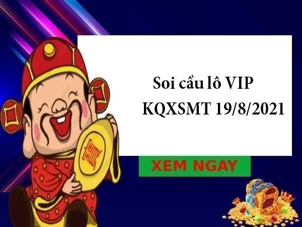 Soi cầu lô VIP KQXSMT 19/8/2021