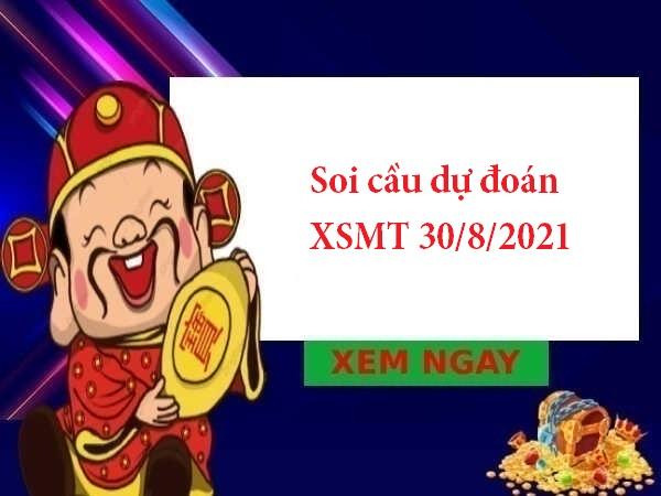 Soi cầu dự đoán XSMT 30/8/2021