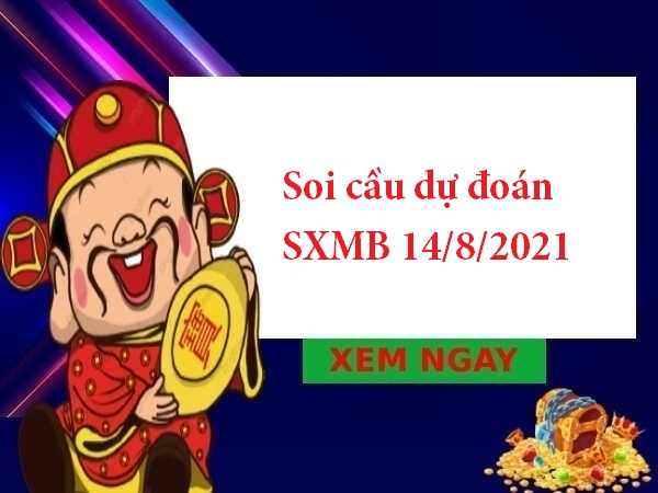 Soi cầu dự đoán SXMB 14/8/2021